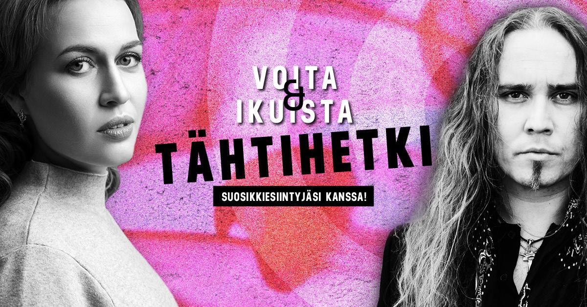 VOITA & IKUISTA TÄHTIHETKI SUOSIKKIESIINTYJÄSI KANSSA!